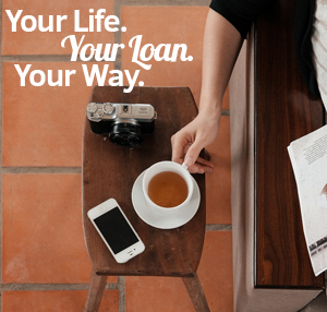 Your Life. Your Loan. Your Way.
