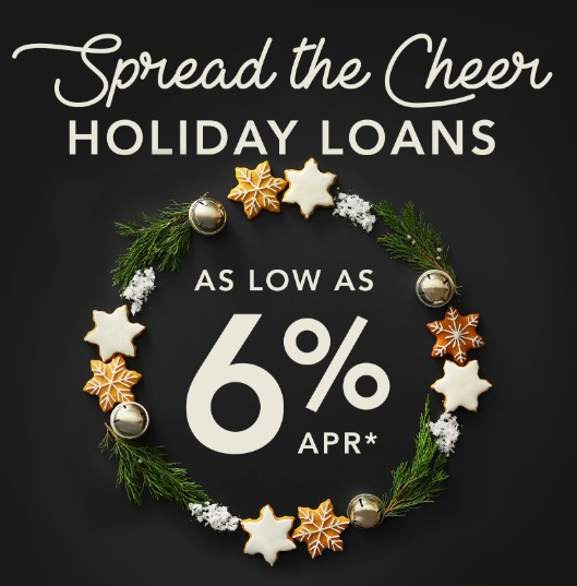 Spread the Cheer - HOLIDAY LOANS as low as 6% APR